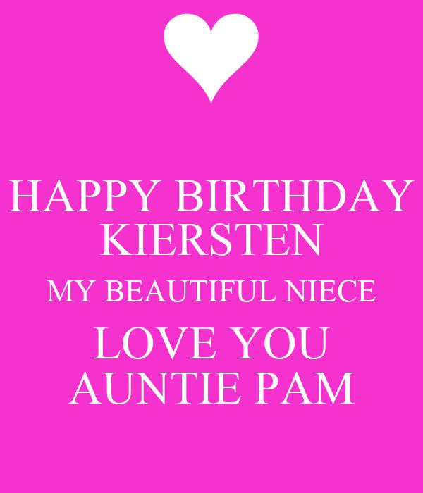 HAPPY BIRTHDAY KIERSTEN MY BEAUTIFUL NIECE LOVE YOU AUNTIE PAM