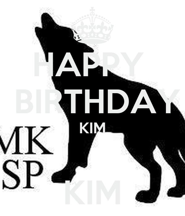 HAPPY   BIRTHDAY KIM  KIM