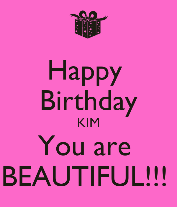 Happy Birthday Kim You Are Beautiful Poster Nicole Keep Calm