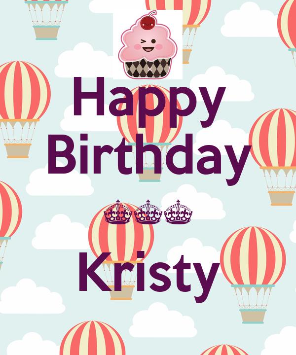 Happy Birthday ^^^ Kristy
