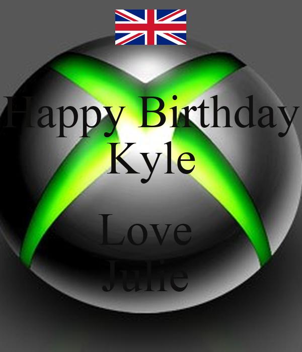 Happy Birthday Kyle  Love  Julie