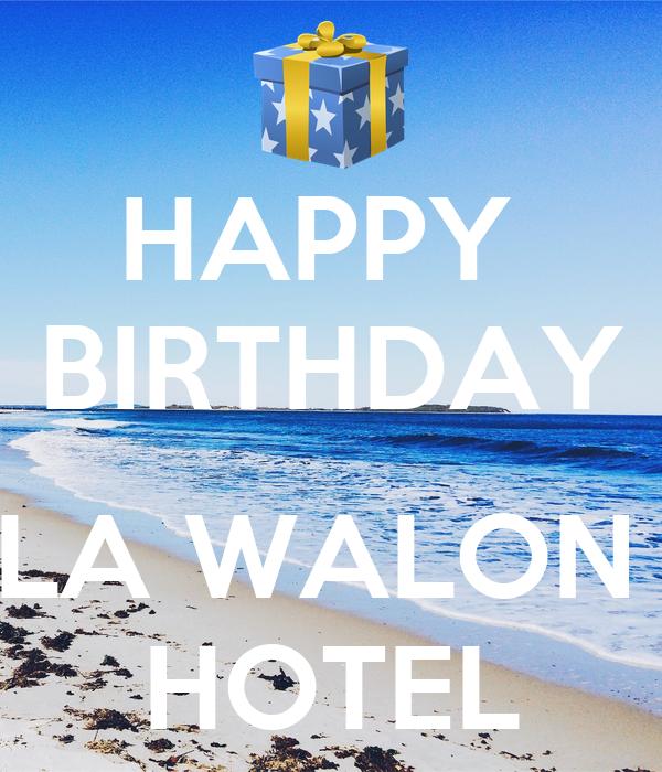 HAPPY  BIRTHDAY  LA WALON  HOTEL