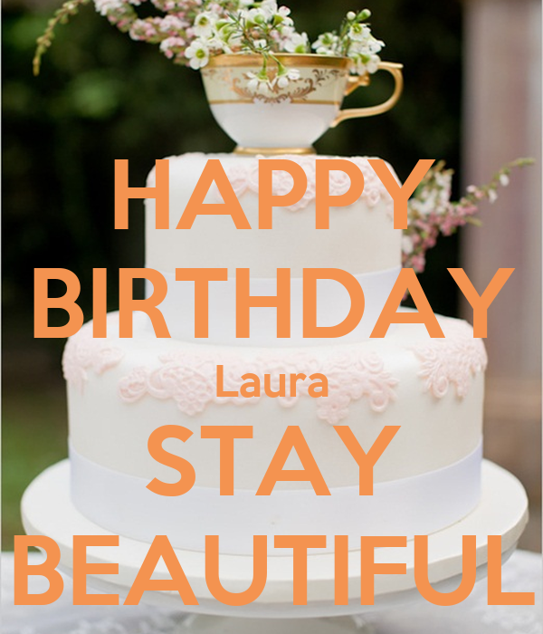 HAPPY BIRTHDAY Laura STAY BEAUTIFUL Poster