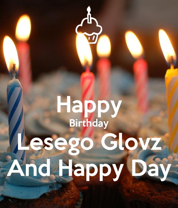 Happy Birthday Lesego Glovz And Happy Day