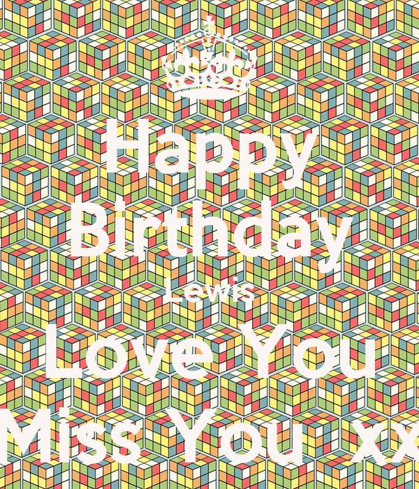Happy Birthday Lewis Love You Miss You  xx