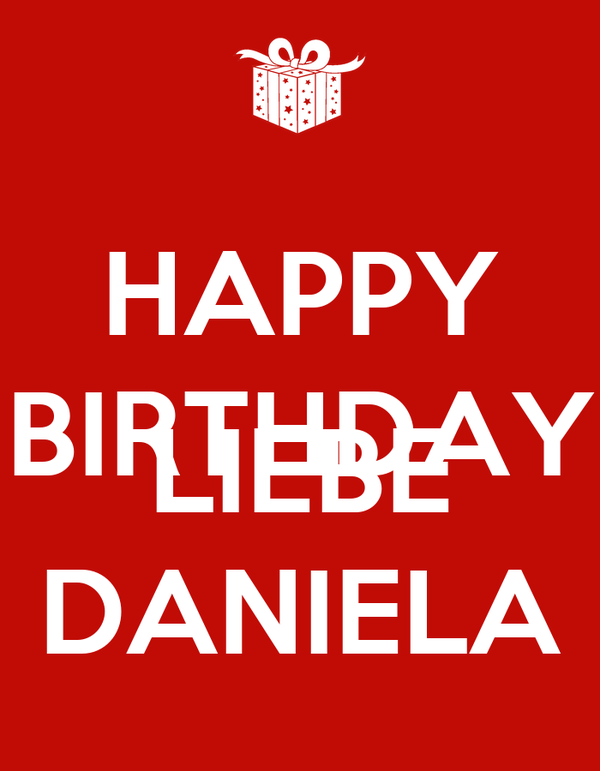 happy birthday liebe daniela poster dani keep calm o matic. Black Bedroom Furniture Sets. Home Design Ideas