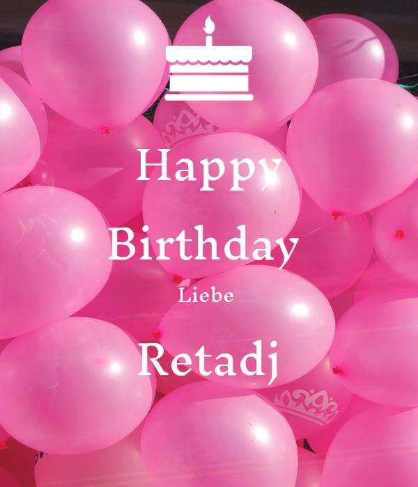 Happy Birthday  Liebe  Retadj