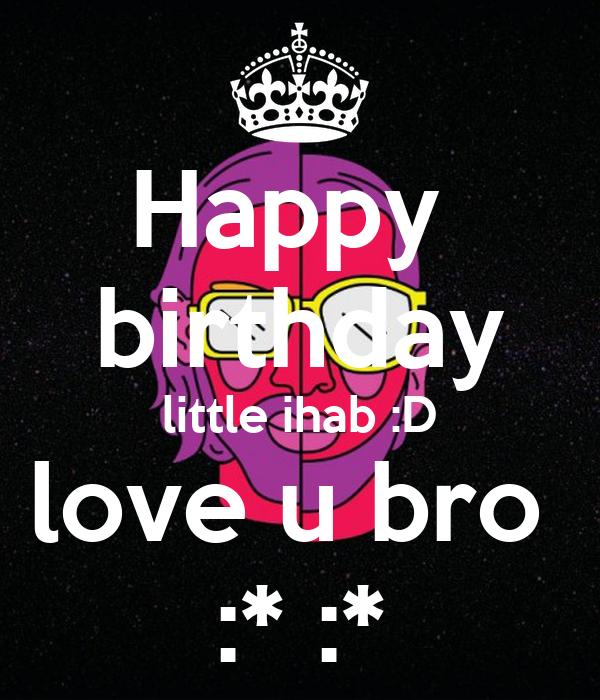 Happy Birthday Little Ihab :D Love U Bro :* :* Poster