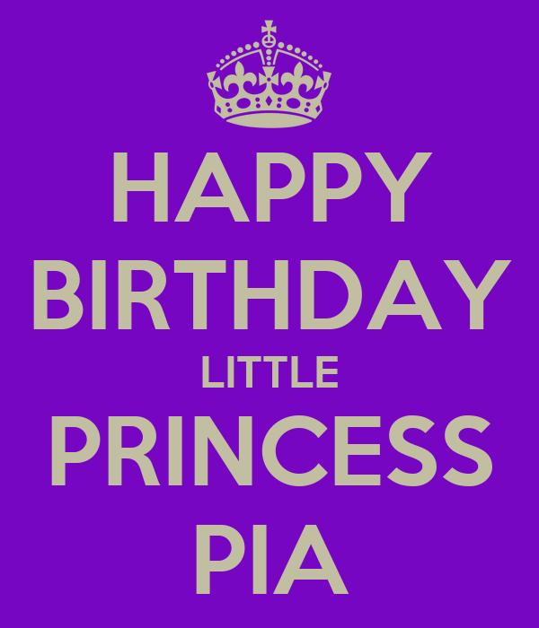HAPPY BIRTHDAY LITTLE PRINCESS PIA