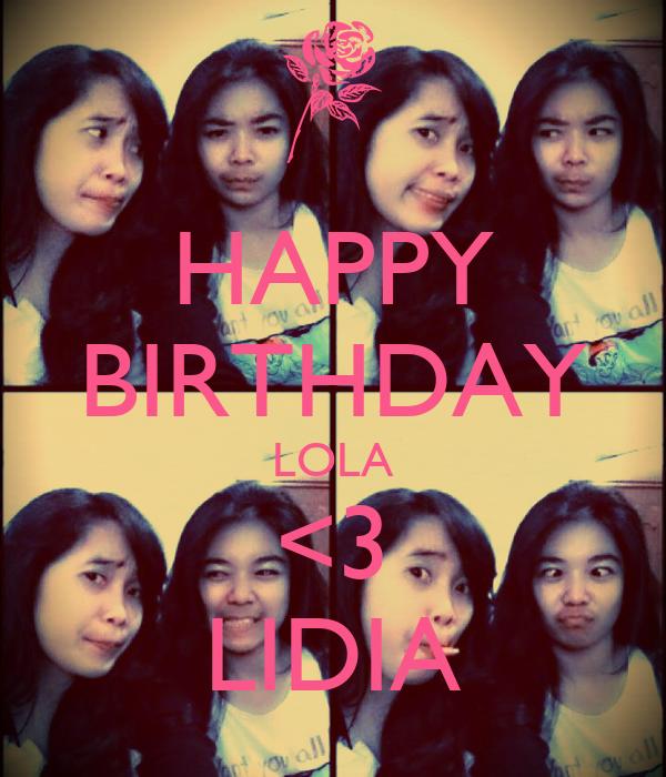 HAPPY BIRTHDAY LOLA <3 LIDIA
