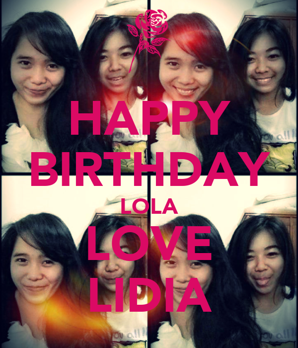 HAPPY BIRTHDAY LOLA LOVE LIDIA