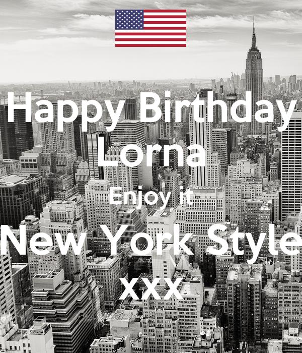 Happy Birthday Lorna Enjoy It New York Style Xxx Poster