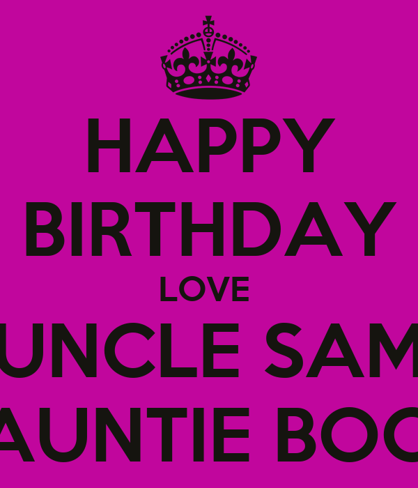 HAPPY BIRTHDAY LOVE  UNCLE SAM AUNTIE BOO