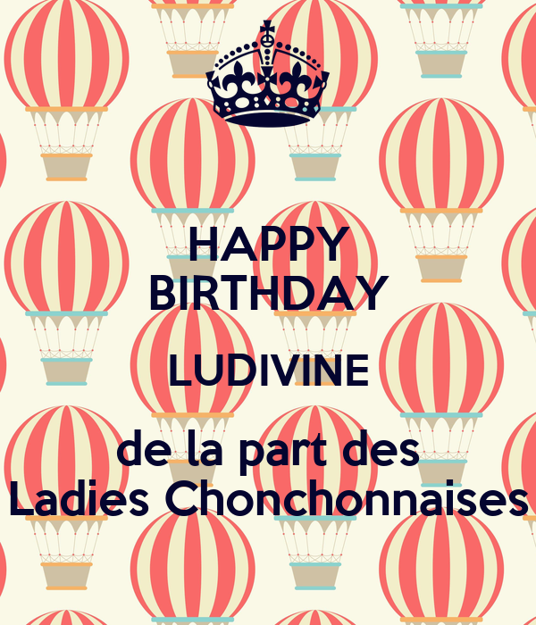 HAPPY BIRTHDAY LUDIVINE de la part des Ladies Chonchonnaises