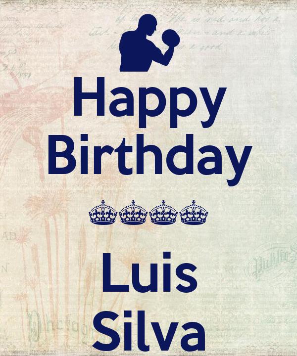 Happy Birthday ^^^^ Luis Silva