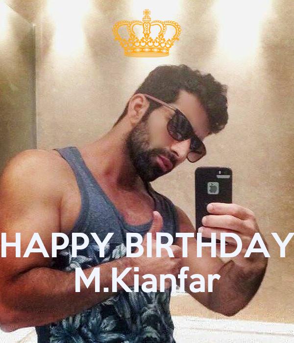 HAPPY BIRTHDAY M.Kianfar