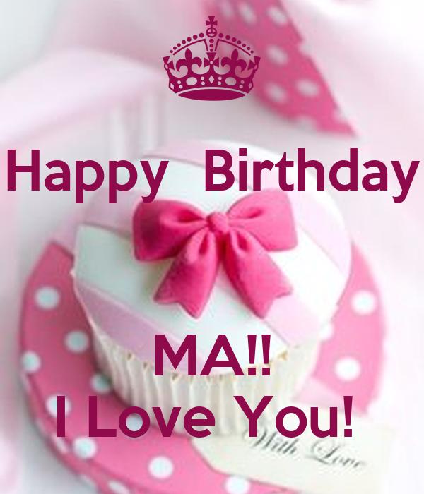 happy birthday ma Happy Birthday MA!! I Love You! Poster   gleopathra   Keep Calm o  happy birthday ma