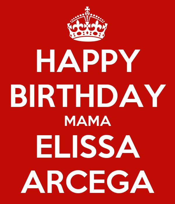 HAPPY BIRTHDAY MAMA ELISSA ARCEGA