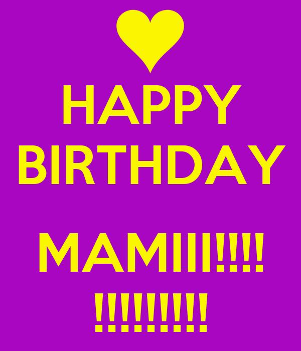 HAPPY BIRTHDAY  MAMIII!!!! !!!!!!!!!