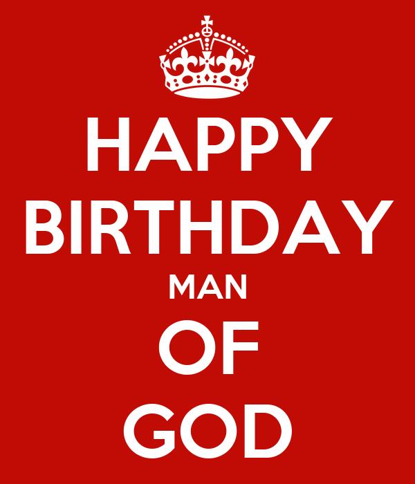 happy birthday man of god HAPPY BIRTHDAY MAN OF GOD Poster | Kathy Johnson | Keep Calm o Matic happy birthday man of god