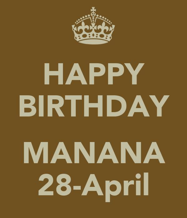 HAPPY BIRTHDAY  MANANA 28-April