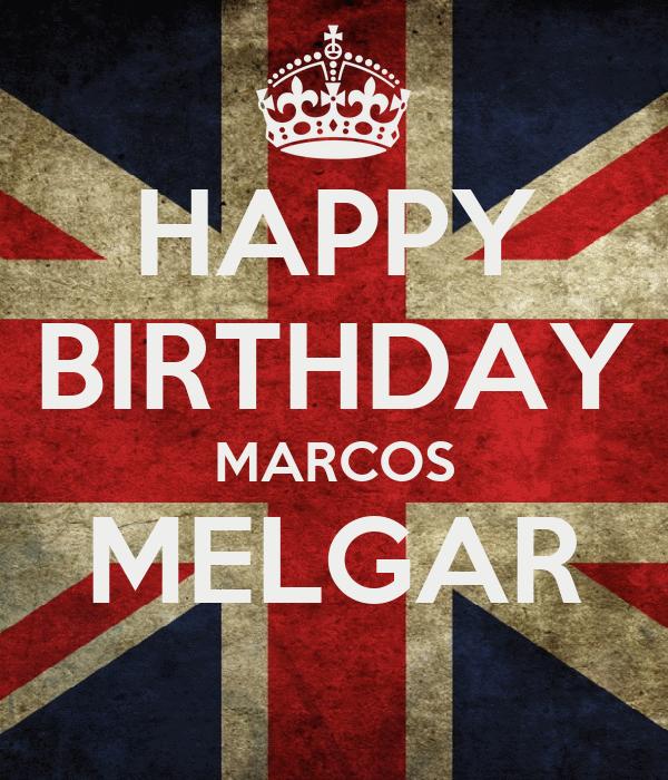HAPPY BIRTHDAY MARCOS MELGAR