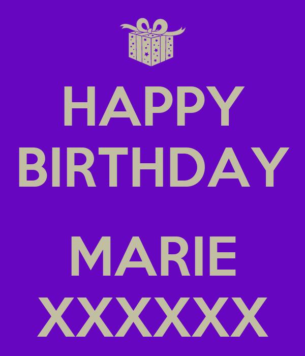 HAPPY BIRTHDAY  MARIE XXXXXX
