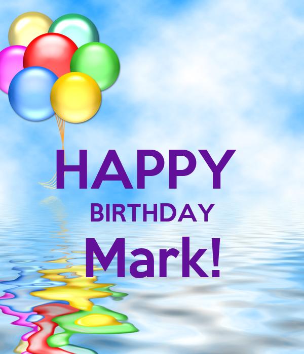 HAPPY  BIRTHDAY Mark!