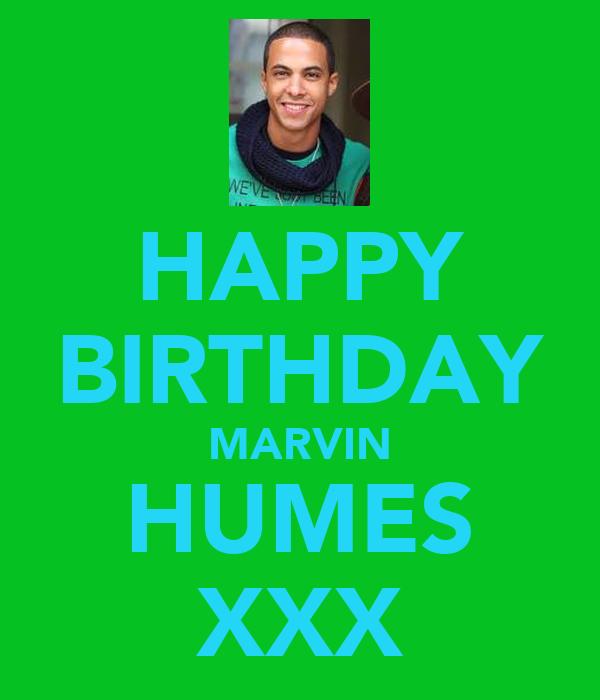 HAPPY BIRTHDAY MARVIN HUMES XXX