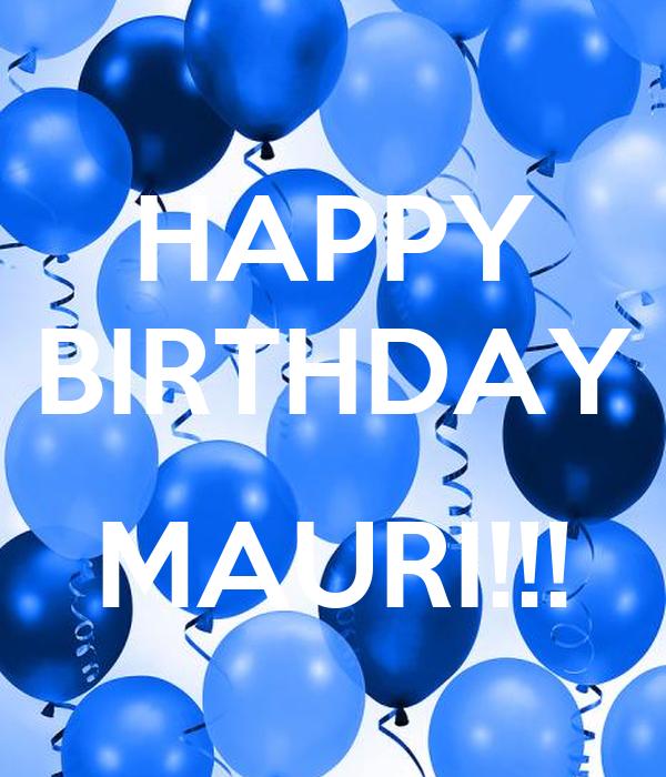 HAPPY BIRTHDAY  MAURI!!!