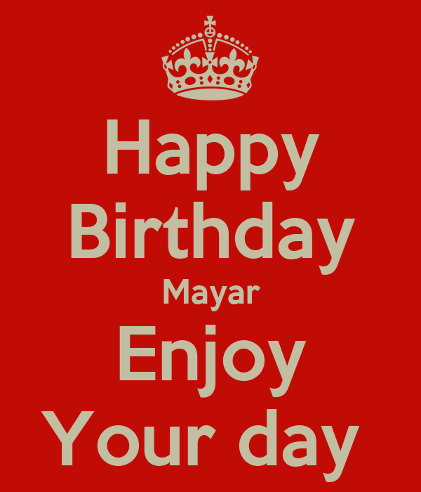 Happy Birthday Mayar Enjoy Your day
