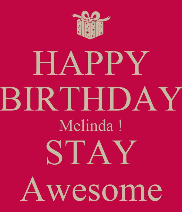 happy birthday melinda HAPPY BIRTHDAY Melinda ! STAY Awesome Poster | chris | Keep Calm o  happy birthday melinda