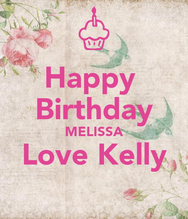 Happy Birthday MELISSA Love Kelly Poster
