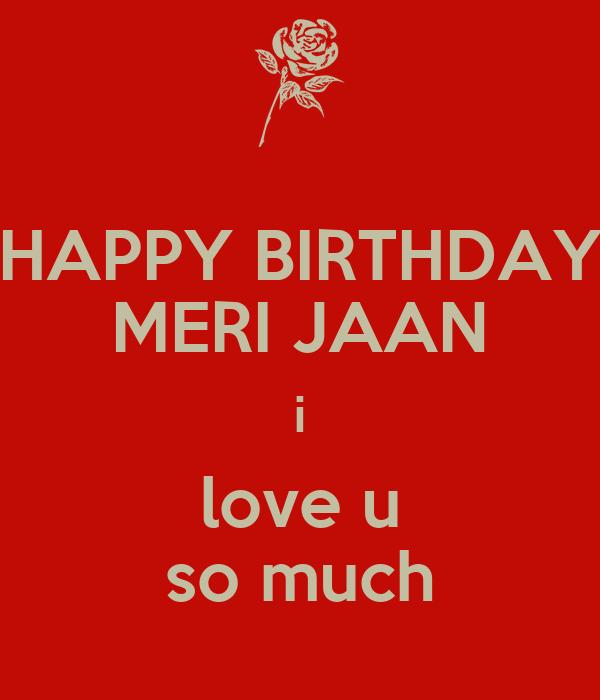 HAPPY BIRTHDAY MERI JAAN I Love U So Much Poster