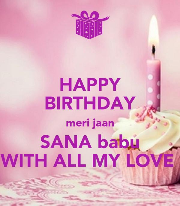 happy birthday meri jaan sana babu with all my love poster asif