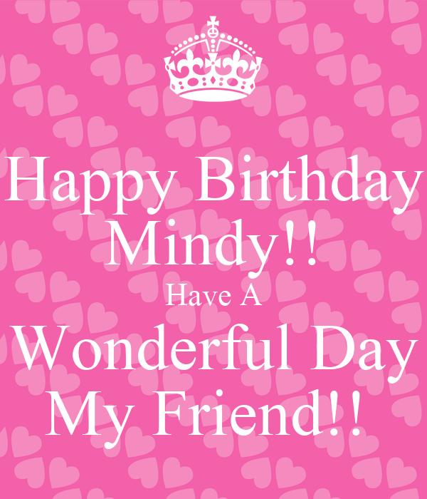 happy birthday mindy Happy Birthday Mindy!! Have A Wonderful Day My Friend!! Poster  happy birthday mindy