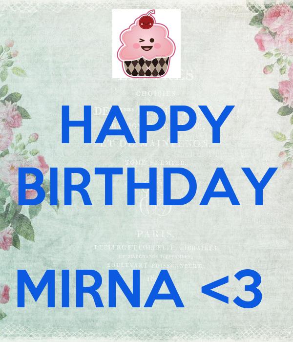 HAPPY BIRTHDAY   MIRNA <3