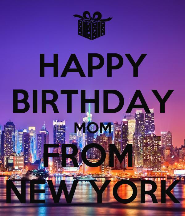 HAPPY BIRTHDAY MOM FROM NEW YORK Poster