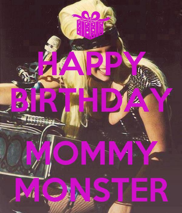 HAPPY BIRTHDAY  MOMMY MONSTER
