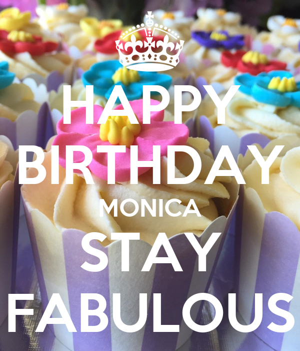 HAPPY BIRTHDAY MONICA STAY FABULOUS Poster