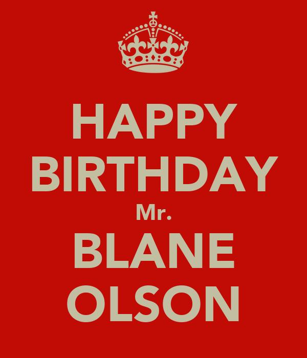 HAPPY BIRTHDAY Mr. BLANE OLSON
