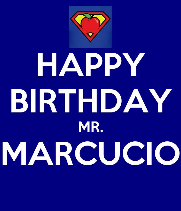 HAPPY BIRTHDAY MR. MARCUCIO