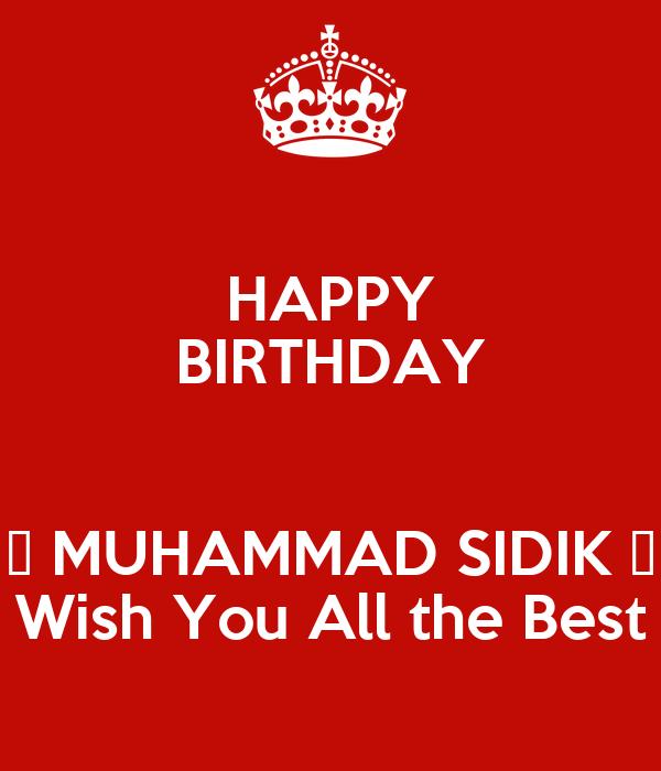 Happy Birthday Muhammad Sidik Wish You All The Best Poster Happy Birthday I Wish You All The Best In