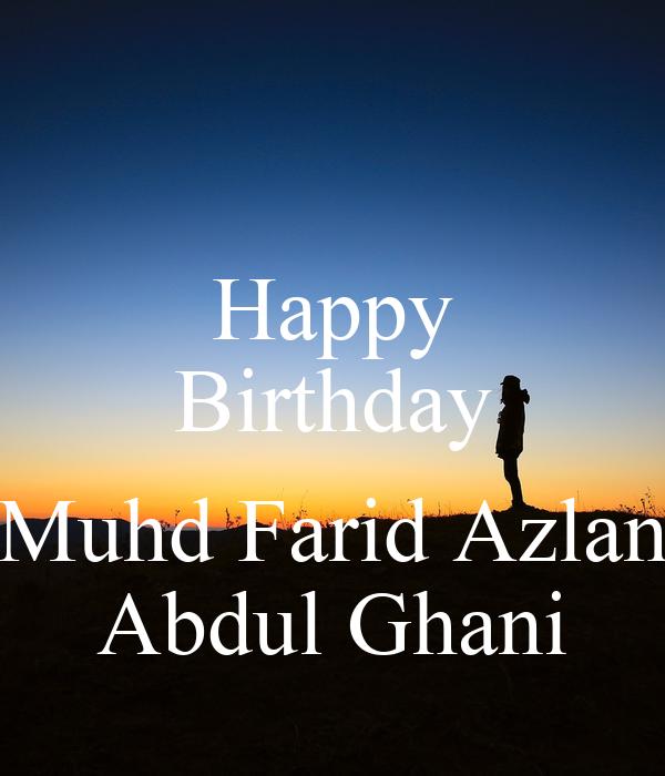 Happy Birthday  Muhd Farid Azlan Abdul Ghani