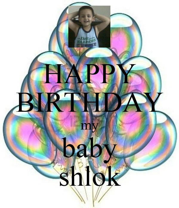 HAPPY BIRTHDAY my baby shlok