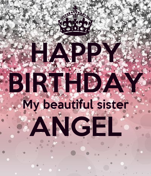 HAPPY BIRTHDAY My beautiful sister ANGEL