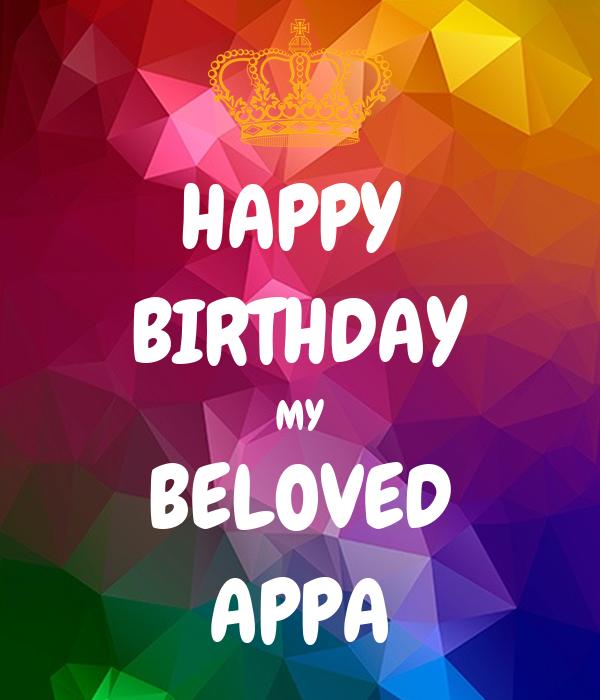 HAPPY  BIRTHDAY MY BELOVED APPA