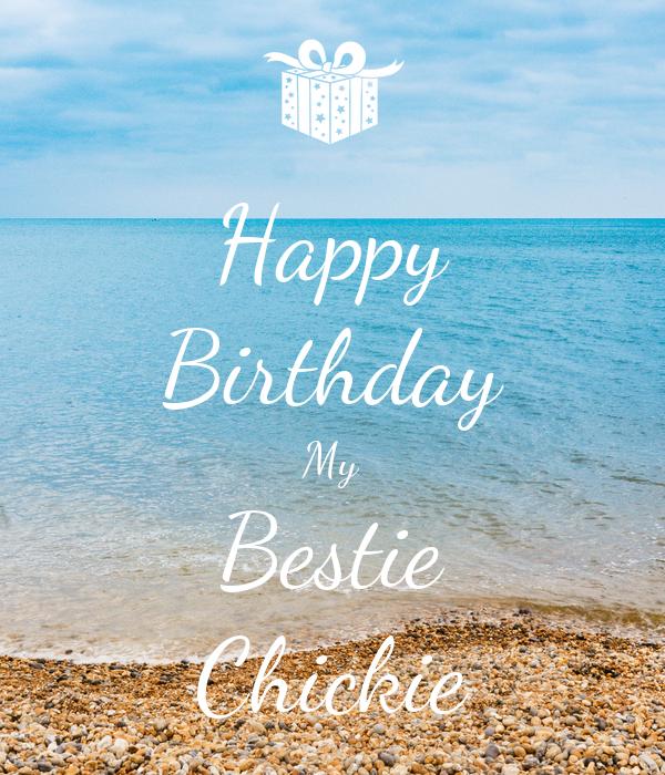 Happy Birthday My Bestie Chickie