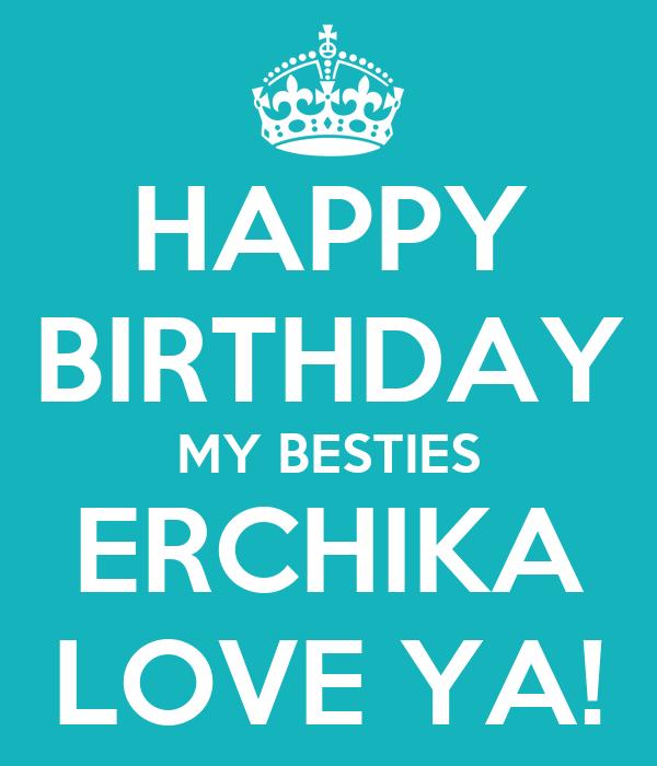 HAPPY BIRTHDAY MY BESTIES ERCHIKA LOVE YA!