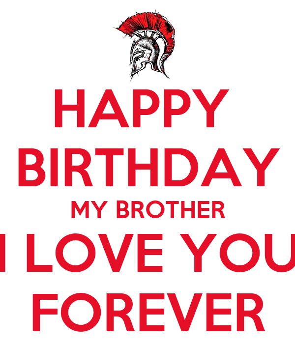 Happy Birthday My Brother I Love You Forever Poster Pari Keep